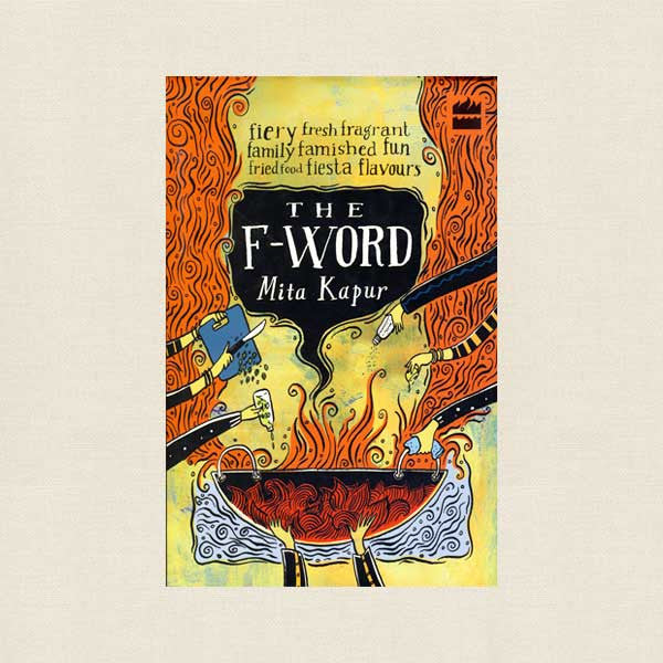 F-Word Cookbook - Fiery, Fresh, Fragrant Flavors