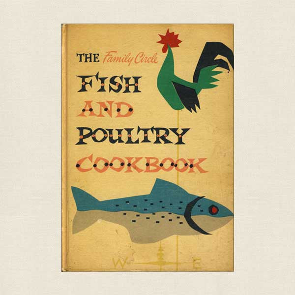 The Family Circle Fish and Poultry Cookbook