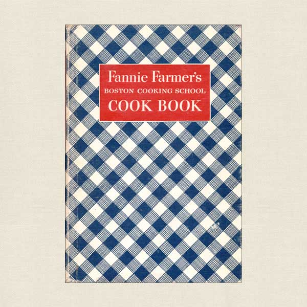 Fannie Farmer's Boston Cooking School Cookbook - 1950