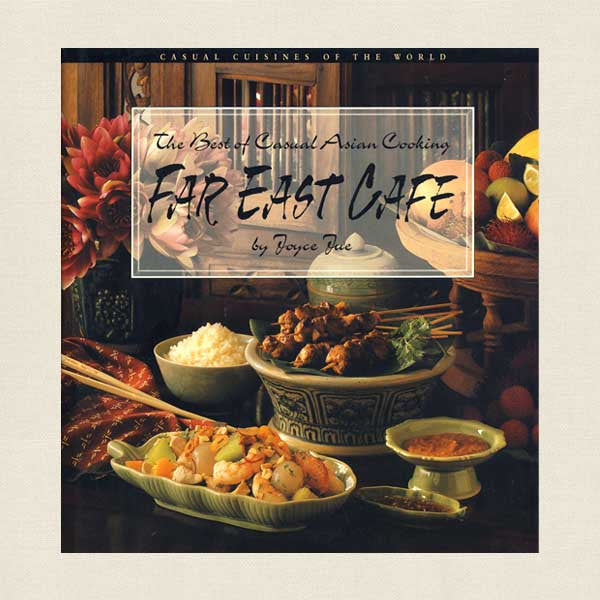 Far East Cafe Cookbook - Best of Casual Asian Cooking