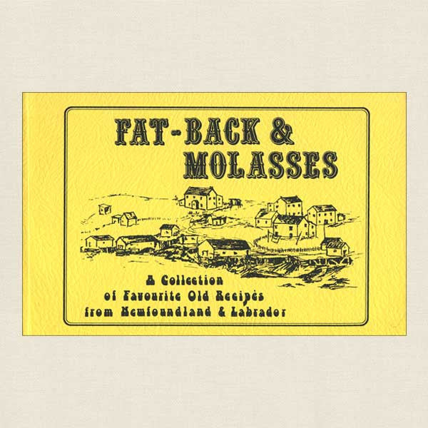 Fat-Back and Molasses Cookbook - Newfoundland and Labrador