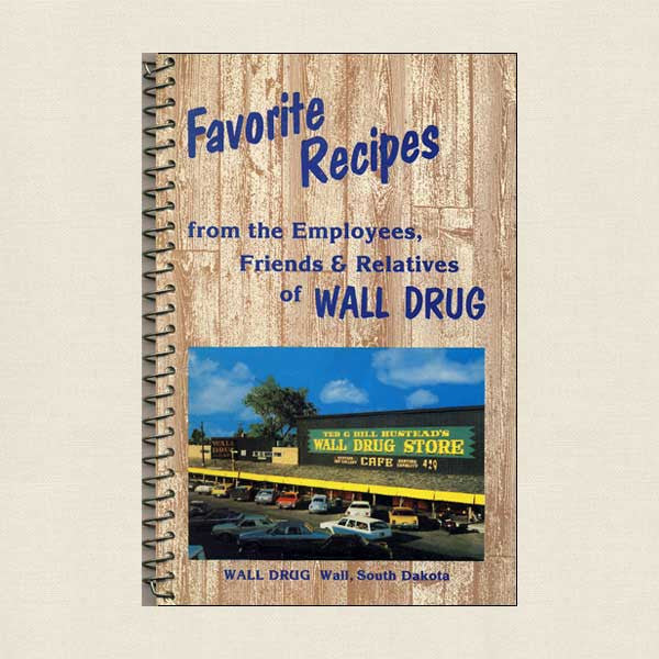 Favorite Recipes From Wall Drug Store's Employees, Friends and Relatives: South Dakota