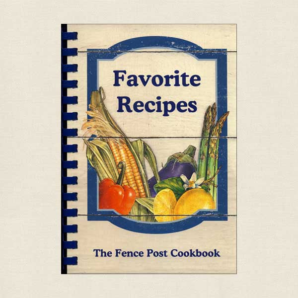 Fence Post Cookbook: Favorite Recipes