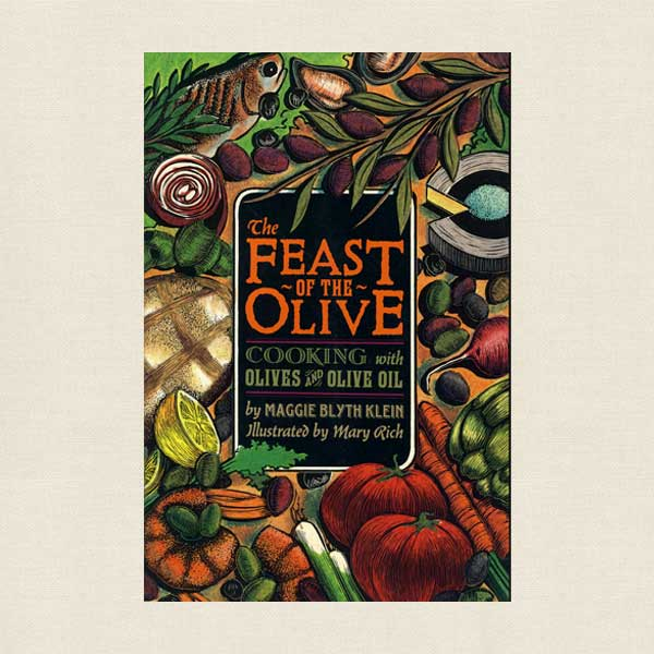 Feast of the Olive - Cooking With Olives and Olive Oil