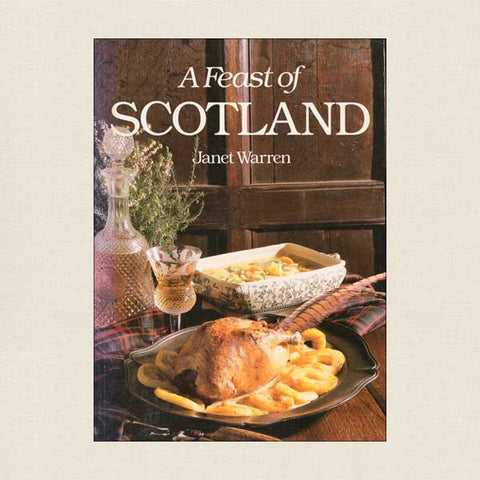 Feast of Scotland Cookbook