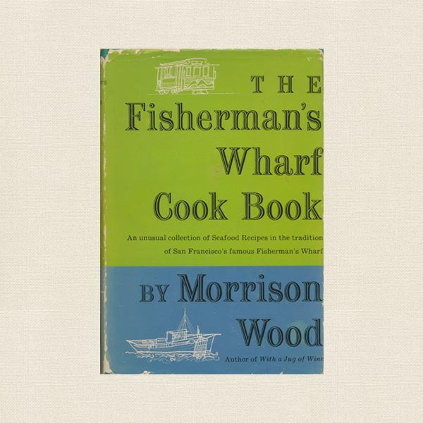 Fisherman's Wharf Cook Book