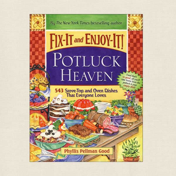 Fix-It and Enjoy-It Potluck Heaven Cookbook