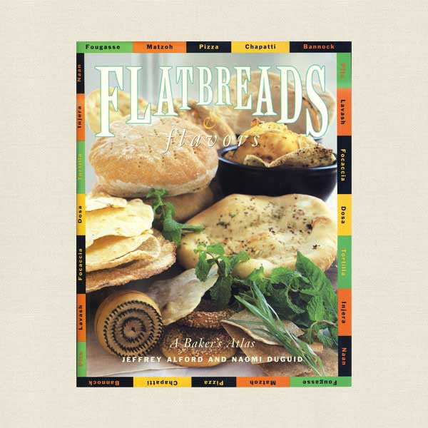 Flatbreads and Flavors Cookbook