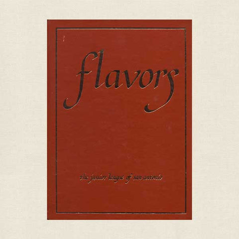 Flavors: Junior League of San Antonio Cookbook
