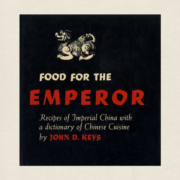 Food for the Emperor - Recipes of Imperial China