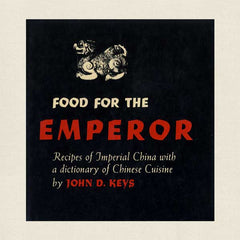 Food for the Emperor: Recipes of Imperial China