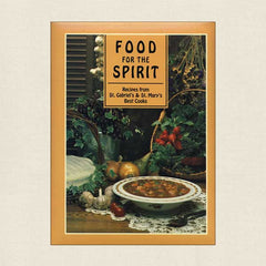 Food for the Spirit: Recipes from St. Gabriel's Catholic Women's Club
