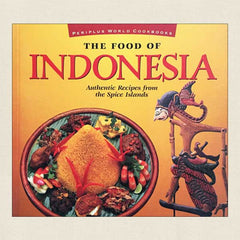 The Food of Indonesia: Authentic Recipes from the Spice Islands