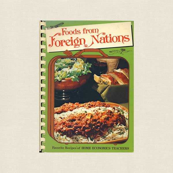 Foods from Foreign Nations Cookbook - Home Economics Teachers