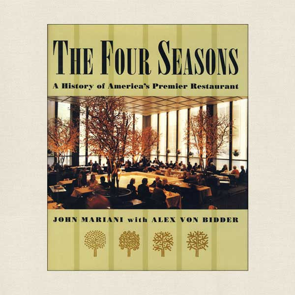 Four Seasons History of America's Premier Restaurant