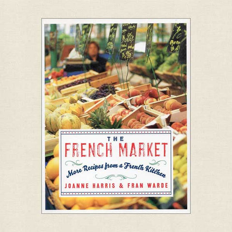 French Market - More Recipes From a French Kitchen