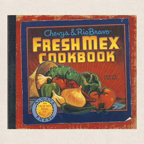 Chevys & RIo Bravo Fresh Mex Cookbook