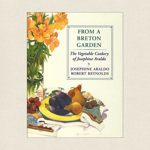 From a Breton Garden Cookbook - French and Vegetable Cookery