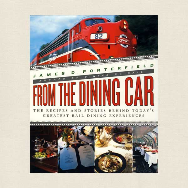From the Dining Car: Greatest Rail Recipes and Stories