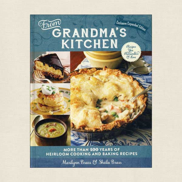 From Grandma's Kitchen: 100 Years of Heirloom Cooking and Baking Recipes