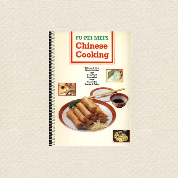Fu Pei Mei's Chinese Cooking Cookbook