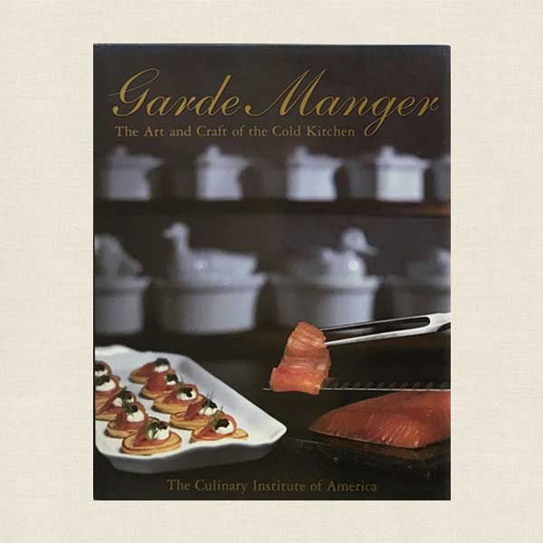 Garde Manger - The Art and Craft of the Cold Kitchen
