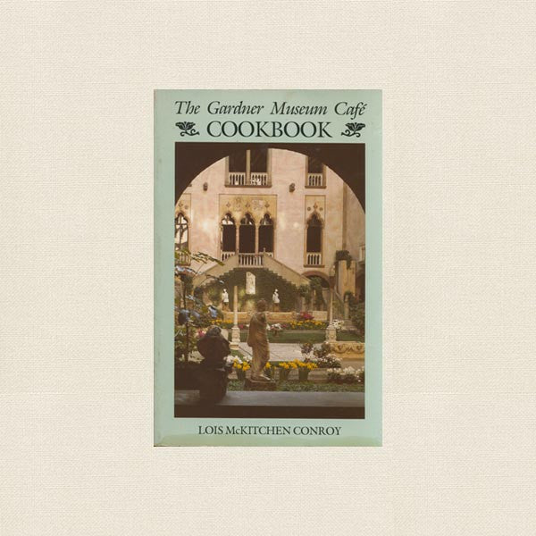 Gardner Museum Cafe Cookbook - Boston