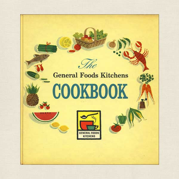 The General Foods Kitchens Cookbook