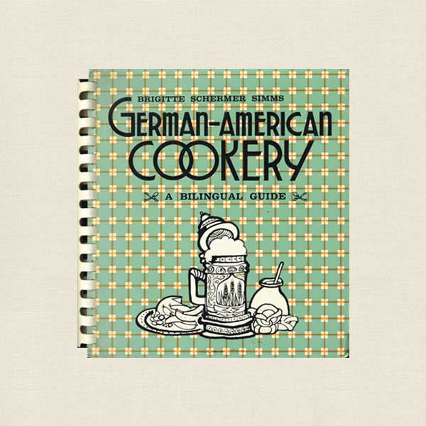 German-American Cookery, A Bilingual Guide