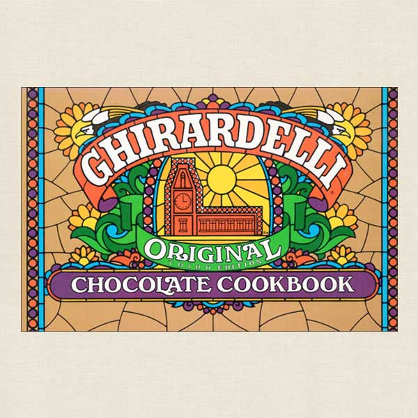 Ghirardelli Original Chocolate Cookbook