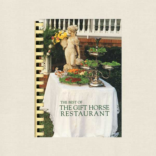 Best of Gift Horse Restaurant Cookbook - Foley, Alabama