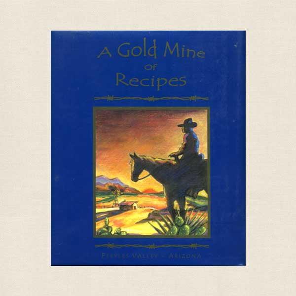 Gold Mine of Recipes Cookbook - Peeples Valley, Arizona