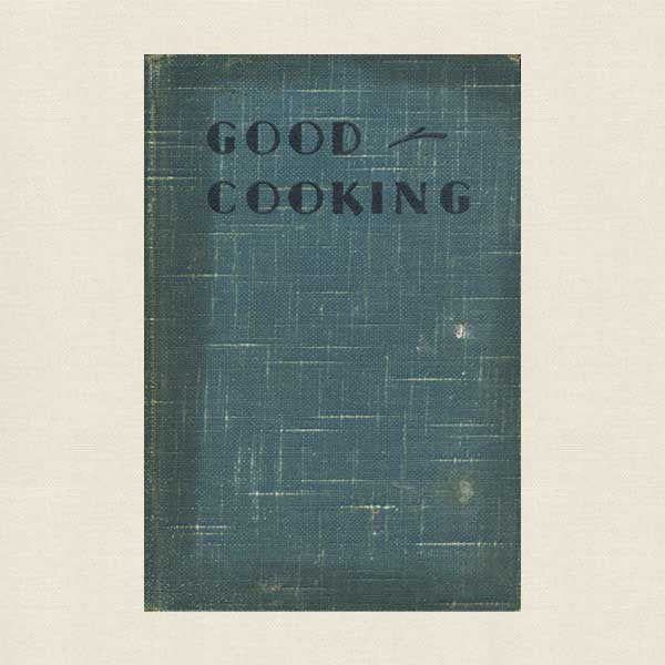 Good Cooking Vintage Cookbook 1936