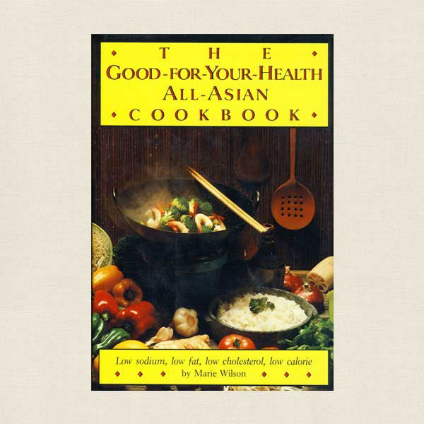 Good-For-Your-Health All Asian Cookbook
