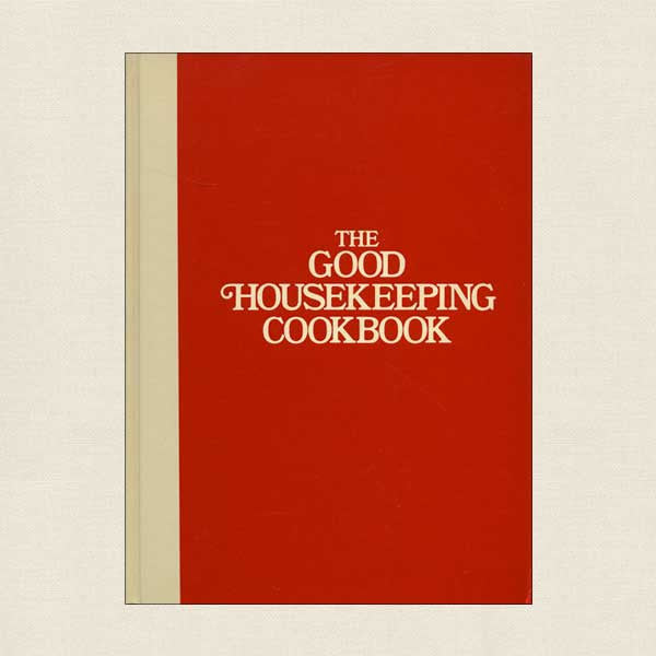The Good Housekeeping Cookbook: 1973 Edition