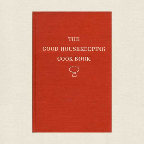 Good Housekeeping Cook Book: 1949 Vintage Cookbook