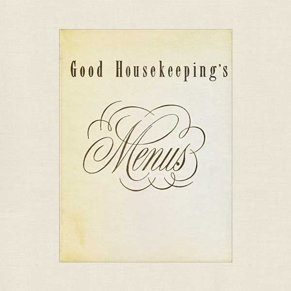 Good Housekeeping's Menus Cookbook