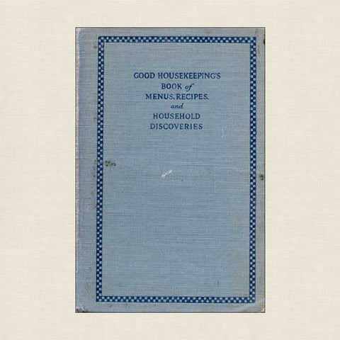 Good Housekeeping's Book of Menus, Recipes and Household Discoveries 1925