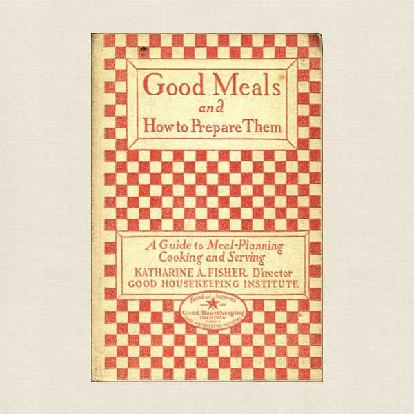 Good Housekeeping's Good Meals and How to Prepare Them