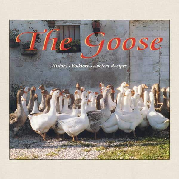 The Goose: History Folklore Ancient Recipes