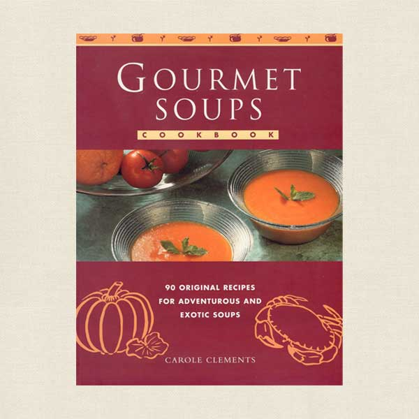 Gourmet Soups Cookbook