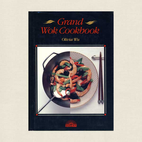 Grand Wok Cookbook - Olivia Wu