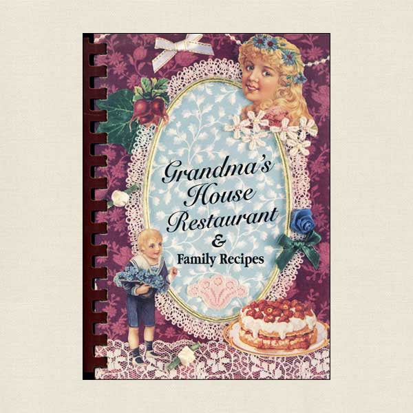 Grandma's House Restaurant and Family Recipes