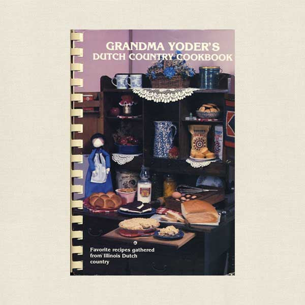 Grandma Yoder's Dutch Country Cookbook - Rockome Gardens, Illinois