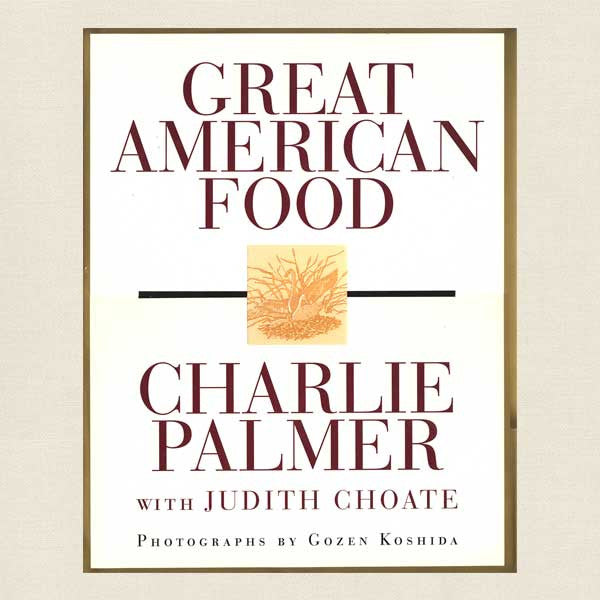 Charlie Palmer's Great American Food Cookbook - Aureole Restaurant New York