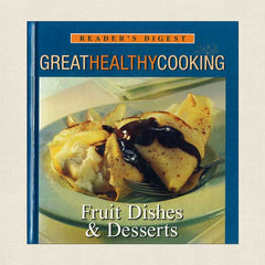 Reader's Digest Great Healthy Cooking: Fruit Dishes and Desserts