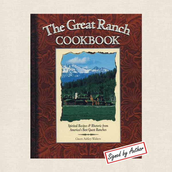Great Ranch Cookbook - Recipes Best Guest Ranches - Autographed