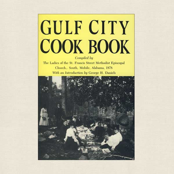 Gulf City Cookbook - Ladies of St. Francis Street Methodist Church