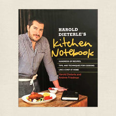 Harold Dieterle's Kitchen Notebook: Tips and Techniques for Cooking Like a Chef