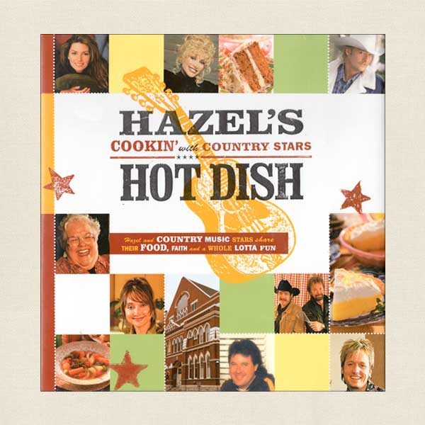 Hazel's Hot Dish: Cookin' with Country Stars
